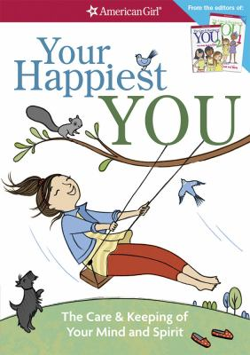 Your happiest you : the care & keeping of your mind and spirit