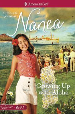 Growing up with aloha : a Nanea classic. Volume 1