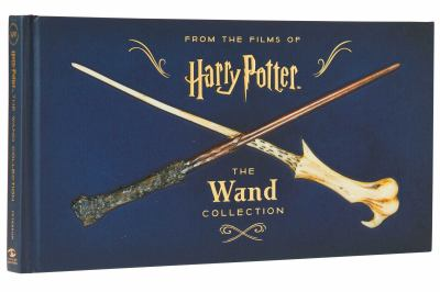 From the films of Harry Potter : the wand collection