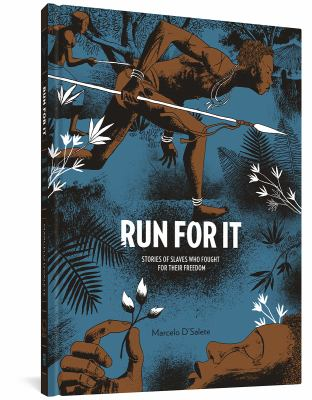 Run for it : stories of slaves who fought for their freedom