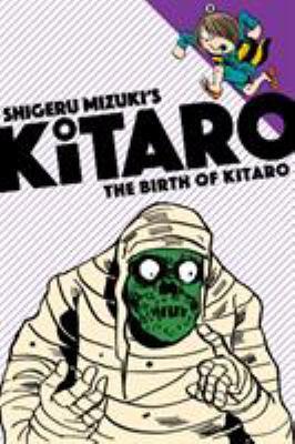 Shigeru Mizuki's Kitaro : the birth of Kitaro