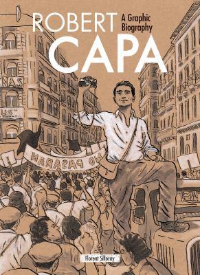 Robert Capa : a graphic biography