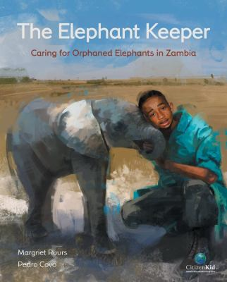 The elephant keeper : caring for orphaned elephants in Zambia
