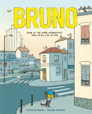 Bruno : some of the more interesting days in my life so far