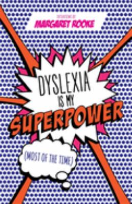 Dyslexia is my superpower : (most of the time) : interviews