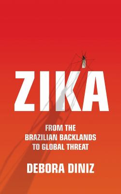 Zika : from the Brazilian backlands to global threat