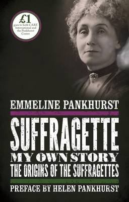 Suffragette: My Own Story by Emmeline Pankhurst