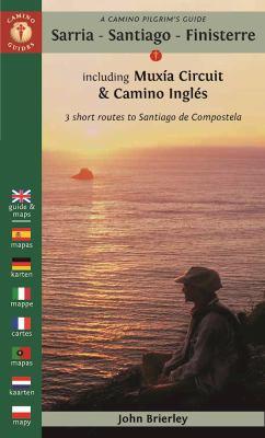 A Camino pilgrim's guide : Sarria, Santiago, Finisterre + Muxía circuit & Camino Inglés
