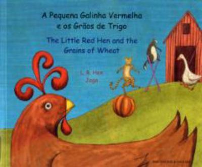 A pequena galinha vermelha e os gra~os de trigo =