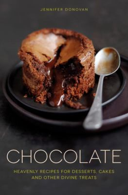 Chocolate: heavenly recipes for desserts