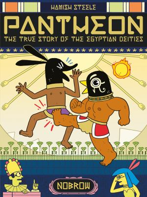 Pantheon : the true story of the Egyptian deities