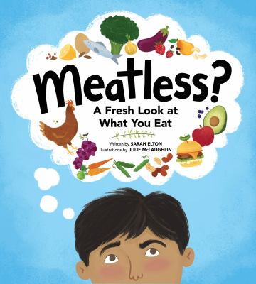 Meatless : a fresh look at what you eat