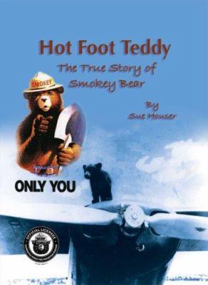 Hot foot teddy : the true story of Smokey Bear
