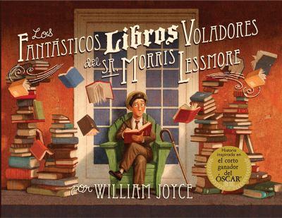 Los fanta´sticos libros voladores del Sr. Morris Lessmore