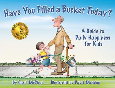 Have you filled a bucket today : a guide to daily happiness for kids