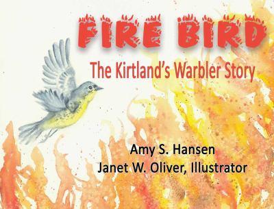 Fire bird : the Kirtland's warbler story