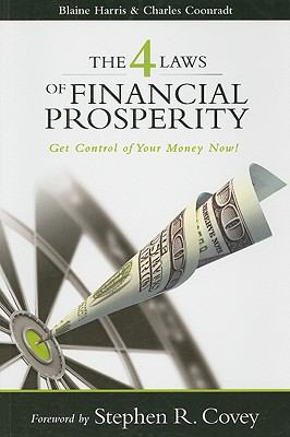 The 4 laws of financial prosperity : get control of your money now!