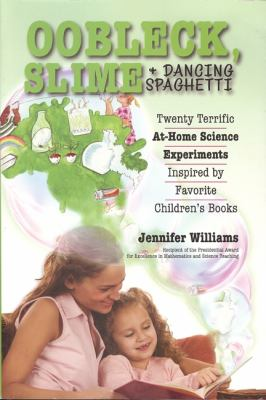 Oobleck, Slime and Dancing Spaghetti book cover