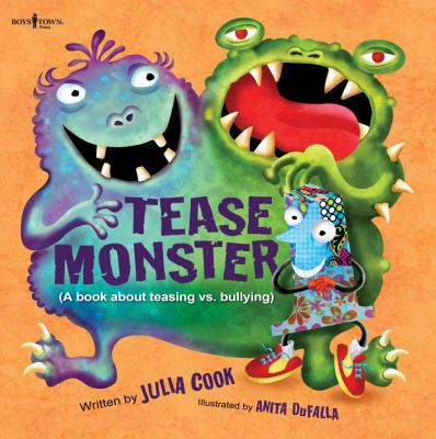 Tease monster : (a book about teasing vs. bullying)
