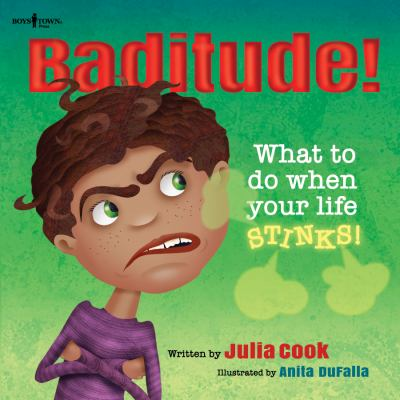Baditude! : what to do when your life stinks!