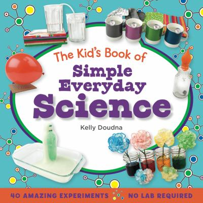 The Kid's Book of Simple Everyday Science book cover