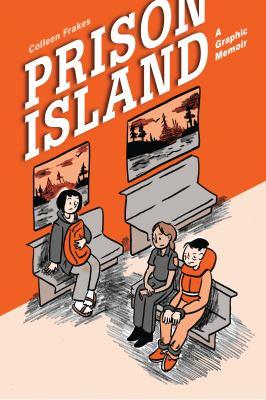 Prison Island : a graphic memoir