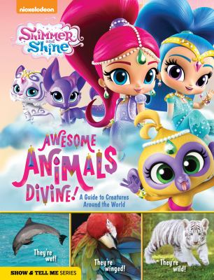 Awesome Animals Divine! : a guide to creatures around the world.
