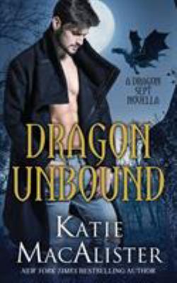 Dragon unbound : a dragon septs novella