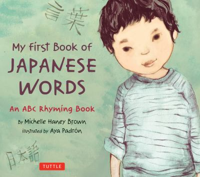My first book of Japanese words : an ABC rhyming book