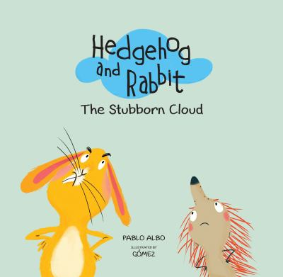 Hedgehog and rabbit : the stubborn cloud