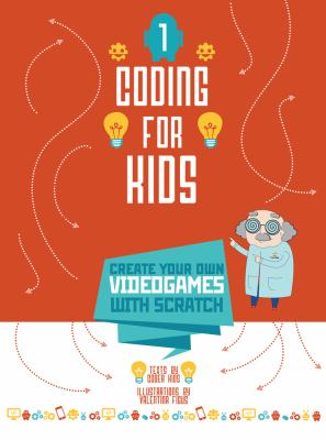 Coding for kids : create your own videogames with Scratch