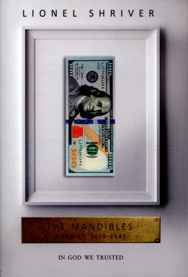The Mandibles by Lionel Shriver.