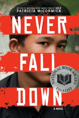 Cover of Never Fall Down by Patricia McCormick