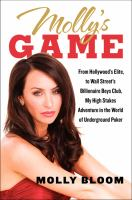 Molly's Game: from Hollywood's Elite to Wall Street's Billionaire Boys Club, My High-Stakes Adventure in the World of Underground Poker book cover