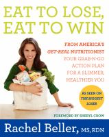 Cover of Eat to Lose, Eat to Win: Skinny Done Right - Shop to Drop Pounds with the Nutritionist Who Gets It 