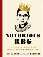 Notorious RBG: The Life and Times of Ruth Bader Ginsburg book cover