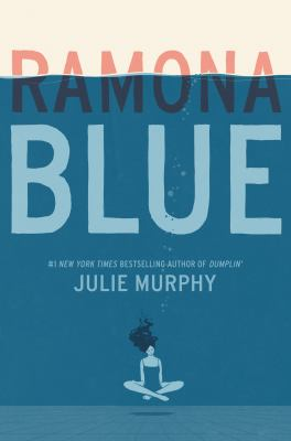 Ramona blue / Julie Murphy.