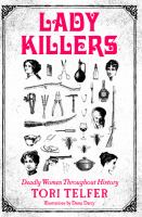 Lady Killers: Deadly Women Throughout History book cover