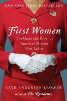 First Women: The Grace and Power of America's Modern First Ladies book cover