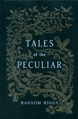 Tales of the peculiar by Ransom Riggs.