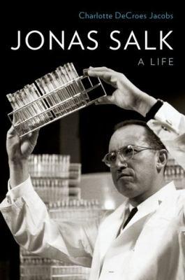 Jonas Salk: a life
