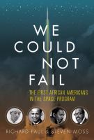 We Could Not Fail: The First African Americans in the Space Program book cover