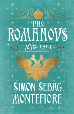 The Romanovs, 1613-1918 by Simon Sebag Montefiore.