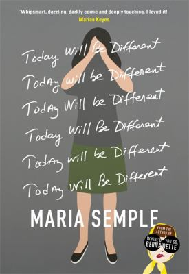 Today will be different by Maria Semple.