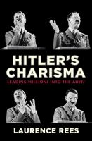 Hitler's Charisma: Leading Millions Into The Abyss book cover