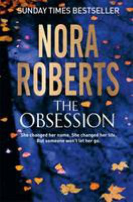 The obsession by Nora Roberts.