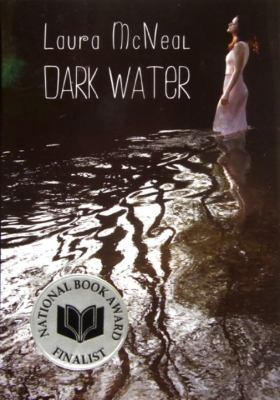 Cover of Dark Water by Laura McNeal