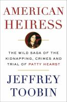 American Heiress: the wild saga of the kidnapping, crimes, and trial of Patty Hearst book cover