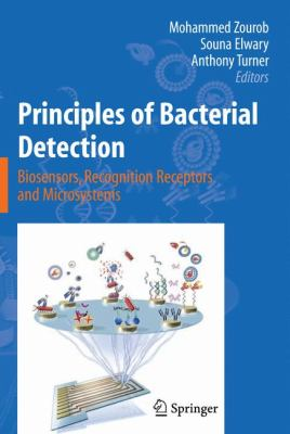 Principles of Bacterial Detection: Biosensors, Recognition Receptors and Microsystems.
