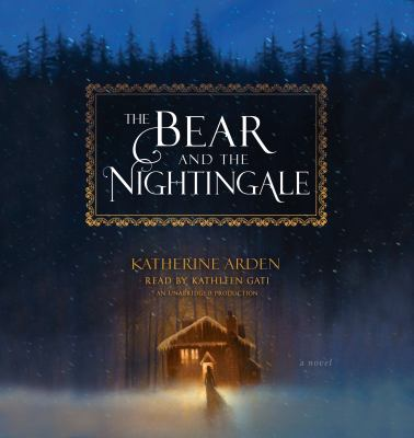 Bear and the Nightingale, The A Novel
